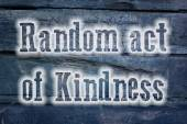 Random Act Of Kindness Concept — 图库照片