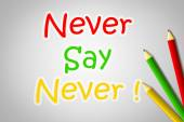 Never Say Never Concept — Stockfoto
