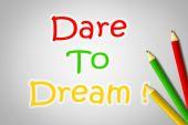 Dare To Dream Concept — Stock Photo