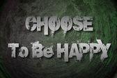 Chcesz być szczęśliwy pomysł — Zdjęcie stockowe