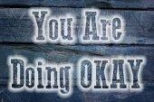 You Are Doing Okay Concept — Stok fotoğraf