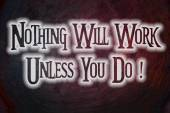 Nothing Will Work Unless You Do Concept — Zdjęcie stockowe