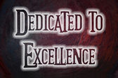 Dedicated To Excellence Concept — Stock Photo