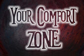Your Comfort Zone Concept — Stock Photo
