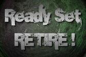 Ready Set Retire Concept — Stock Photo