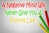 A Negative Mind Will Never Give You A Positive Life Concept — Stockfoto