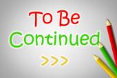 To Be Continued Concept — Stock Photo