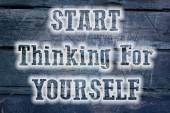 Start Thinking For Yourself Concept — Stock Photo