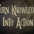 Turn Knowledge Into Action Concept — Stock Photo #56341847