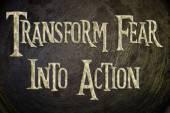 Transform Fear Into Action Concept — Stock Photo