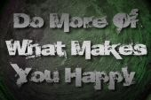 Do More Of What Makes You Happy Concept — Stockfoto