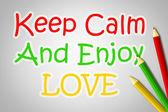 Keep Calm And Enjoy Love Concept — Stock Photo
