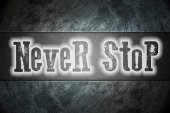 Never Stop Concept — Stock Photo