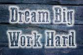 Dream Big Work Hard Concept — Stock Photo