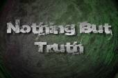 Nothing But Truth Concept — Stock Photo