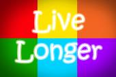 Live Longer Concept — Stock Photo
