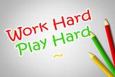 Work Hard Play Hard Concept — Stock Photo