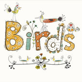 Cute cartoon birds in vector with text made in bright colors. Stylish floral card. Summer background in bright colors. — Stock vektor