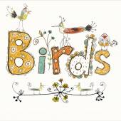 Cute cartoon birds in vector with text made in bright colors. Stylish floral card. Summer background in bright colors. — Vetorial Stock