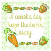 'A carrot a day keeps the doctor away' phrase Vector Card — Stock Vector