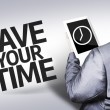 Business man with the text Save your Time in a concept image — Stock Photo #54422009