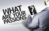 Business man with the text What are your Passions? in a concept image — Stock Photo
