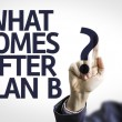 Business man pointing the text: What Comes After Plan B? — Stock Photo #54629107