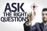 Businessman with text: Ask The Right Questions — Stock Photo