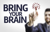 Businessman with text: Bring your Brain — Stock Photo