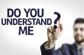 Business man pointing the text: Do You Understand Me? — Stock Photo