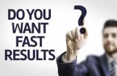 Business man pointing the text: Do you Want Fast Results? — Stock Photo