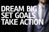 Dream Big Set Goals Take Action written on a board — Stock Photo