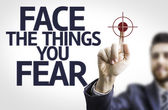 Board with text: Face the Things you Fear — Stock Photo