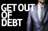 Get Out of Debt written on a board — Stock Photo