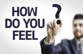 Board with text: How do you Feel? — Stock Photo