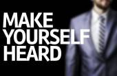 Make Yourself Heard written on a board — Stock Photo