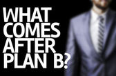 What Comes After Plan B? written on a board — Foto de Stock
