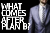 What Comes After Plan B? written on a board — Stok fotoğraf