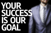 Your Success Is Our Goal written on a board — Stock Photo