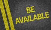 Be Available written on road — Stock Photo