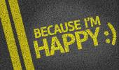Because I'm Happy written on road — Stock Photo
