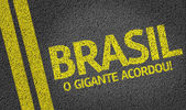 Brasil, o Gigante Acordou! written on road — Stock Photo