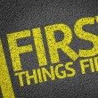 First Things First written on the road — Stock Photo #54643431
