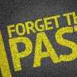 Forget the past written on the road — Stock Photo #54643657