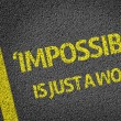 Impossible is just a word — Stock Photo #54645999