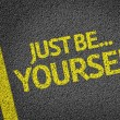 Just be Yourself! — Stock Photo #54646687