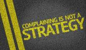 Complaining is not a Strategy — Foto Stock