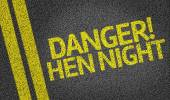 Danger! Hen Night written on road — Stock Photo
