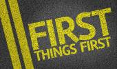 First Things First written on the road — Stock Photo