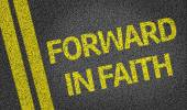 Forward in Faith written on the road — Stock Photo